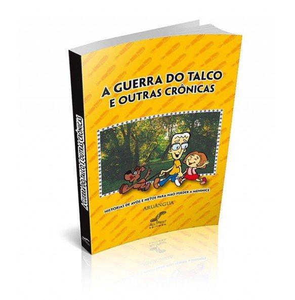 A GUERRA DO TALCO E OUTRAS CRÕNICAS