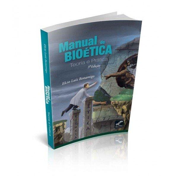 MANUAL DE BIOÉTICA TEORIA E PRÁTICA