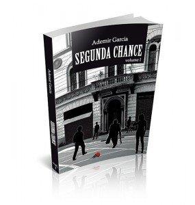 SEGUNDA CHANCE Volume I