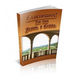 EXORCISMOS! EU SOU JESUS, O CRISTO.