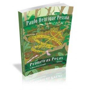 PAULO HENRIQUE PESSOA - PRIMEIRAS PEÇAS