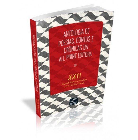 ANTOLOGIA DE POESIAS, CONTOS E CRÔNICAS DA ALL PRINT EDITORA XXII Bienal Internacional do Livro de São Paulo