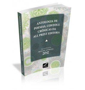 ANTOLOGIA DE POESIAS, CONTOS E CRÔNICAS DA ALL PRINT EDITORA Especial Bienal de MINAS GERAIS 2012