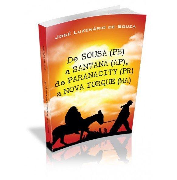 DE SOUSA (PB) A SANTANA (AP), DE PARANACITY (PR) A NOVA IORQUE (MA)