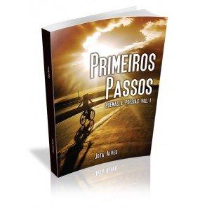 PRIMEIROS PASSOS Poemas e Poesias Vol. I