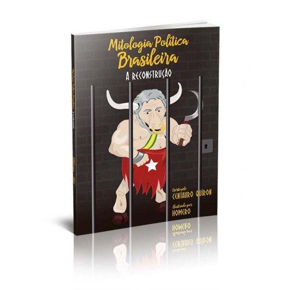 MITOLOGIA POLÍTICA BRASILEIRA A Reconstrução