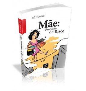 MÃE PROFISSÃO DE RISCO