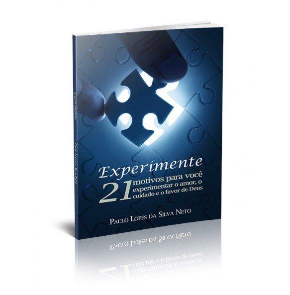 EXPERIMENTE 21 MOTIVOS PARA VOCÊ EXEPERIMENTAR O AMOR, O CUIDADO E O FAVOR DE DEUS