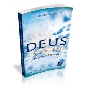 DEUS, UM DELÍRIO DE: DARWIN À LOUCURA/ THE GOD DELUSION: FROM DARWIN TO MADNESS (Em Versão Português e Inglês)
