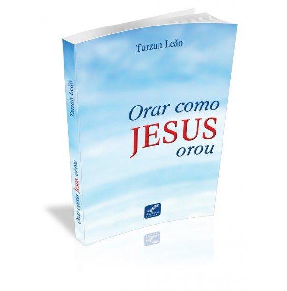 ORAR COMO JESUS OROU