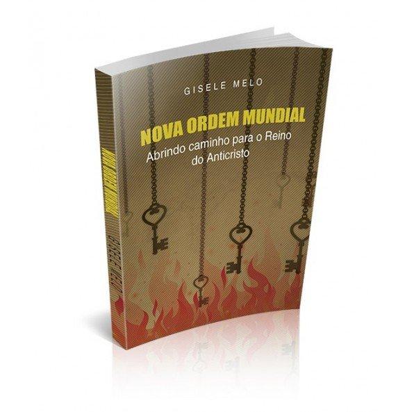 NOVA ORDEM MUNDIAL – Abrindo caminho para o Reino do Anticristo