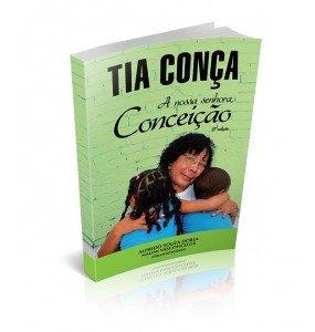 TIA CONÇA - A nossa senhora, Conceição 2º edição