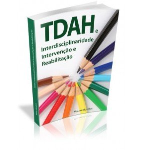 TDAH e Interdisciplinaridade e Intervenção e Reabilitação