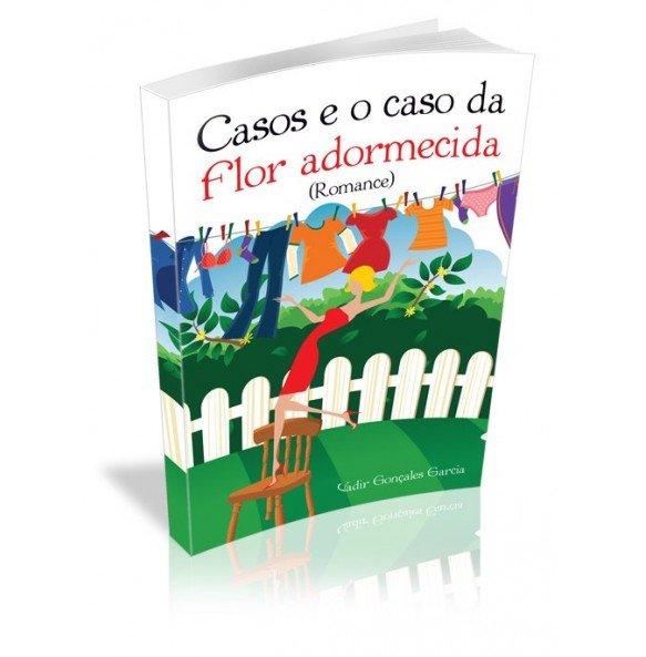 CASOS E O CASO DA FLOR ADORMECIDA