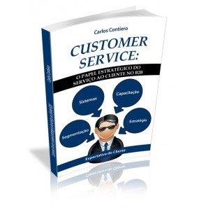 CUSTOMER SERVICE: O Papel Estratégico do Serviço ao Cliente no B2B