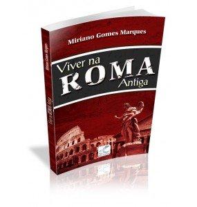 VIVER NA ROMA ANTIGA