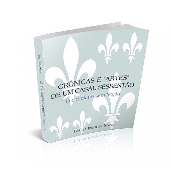 """CRÔNICAS E """"ARTES"""" DE UM CASAL SESSENTÃO"""