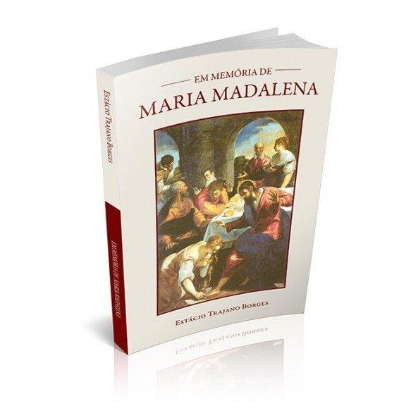 EM MEMÓRIA DE MARIA MADALENA