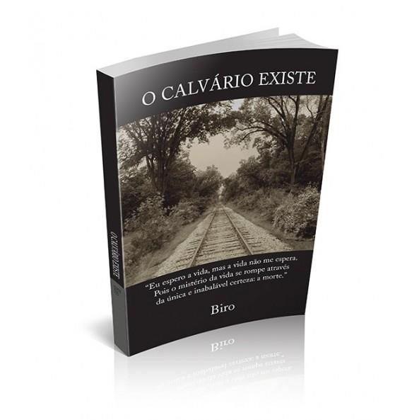 O CALVÁRIO EXISTE