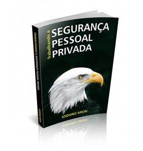 TRABALHANDO A SEGURANÇA PESSOAL PRIVADA