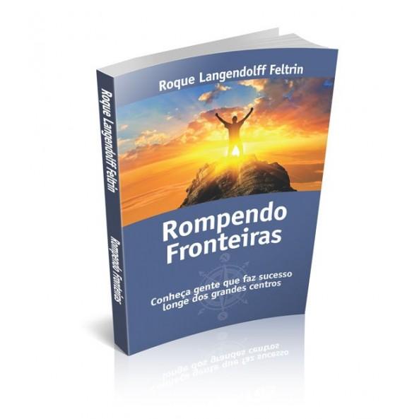 ROMPENDO FRONTEIRAS Conheça gente que faz sucesso longe dos grandes centros