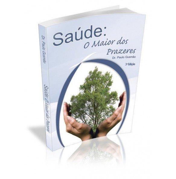 SAÚDE: O MAIOR DOS PRAZERES 3ª edição